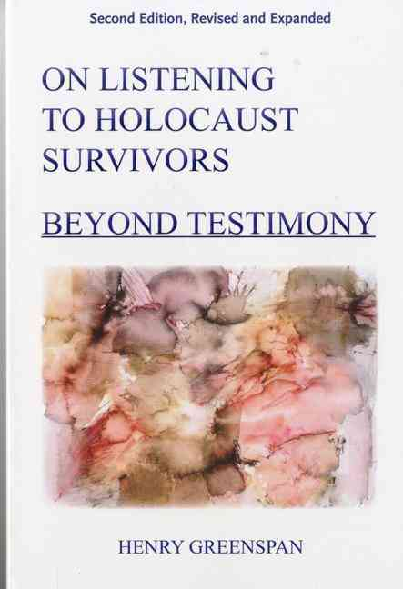 On Listening to Holocaust Survivors By Greenspan, Henry